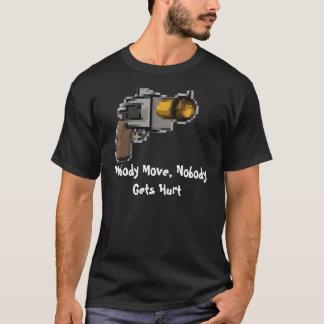 Nobody Move, Nobody Gets Hurt T-Shirt