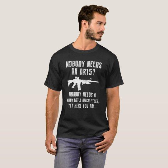 Nobody Needs An AR15 Funny Gun T Shirt