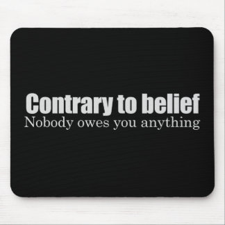 Nobody owes you anything T-shirt Mouse Mat