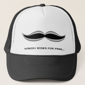 NOBODY RIDES FOR FREE... TRUCKER HAT