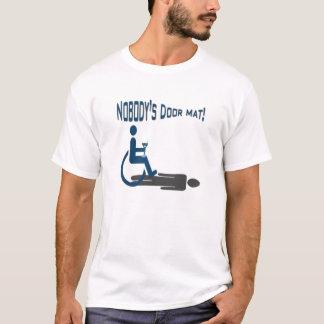 Nobodys door mat! T-Shirt