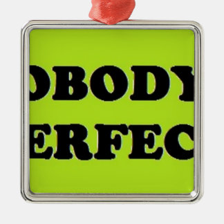 Nobody's Perfect....... Christmas Ornament