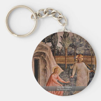 Noli Me Tangere By Fra Angelico Keychain