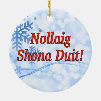 Nollaig Shona Duit! Merry Christmas in Irish rf Christmas Ornament