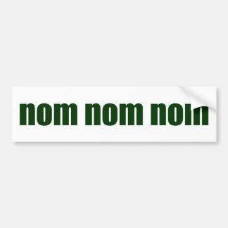nom nom nom bumper sticker