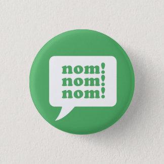 """nom! nom! nom!"" button"