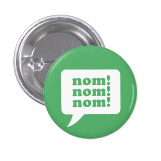 """""""nom! nom! nom!"""" button"""