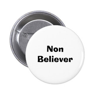 Non Believer 6 Cm Round Badge