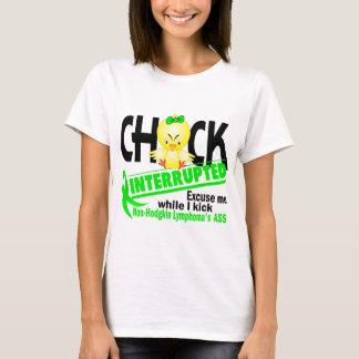 Non-Hodgkin's Lymphoma Chick Interrupted 2 T-Shirt
