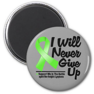 Non-Hodgkins Lymphoma I Will Never Give Up Refrigerator Magnet