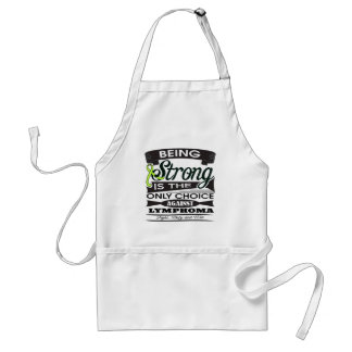 Non-Hodgkins Lymphoma Strong is The Only Choice Aprons