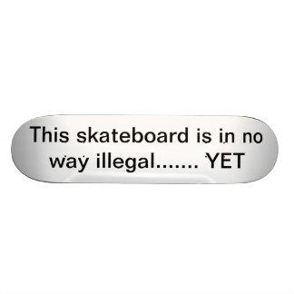 NON-Illegal Skateboard