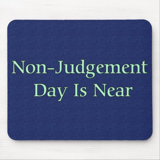 Non-Judgement Day Is Near Mousepads