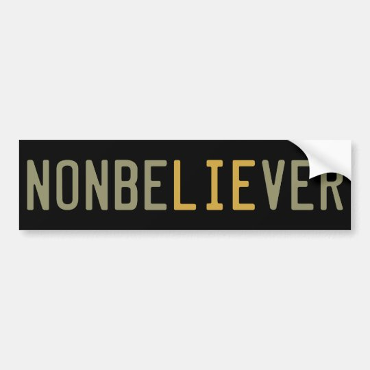 NonbeLIEver Bumper Sticker