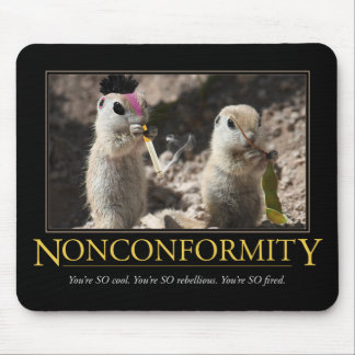 Nonconformity Demotivational Mousepad