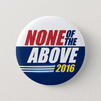 None of the Above. 2016. button