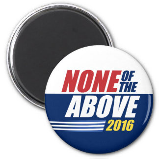 None of the Above. 2016. magnet