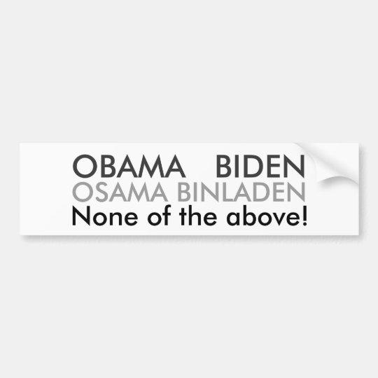 None of the Above! Bumper Sticker
