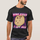 None Pizza W/Left Beef T-Shirt
