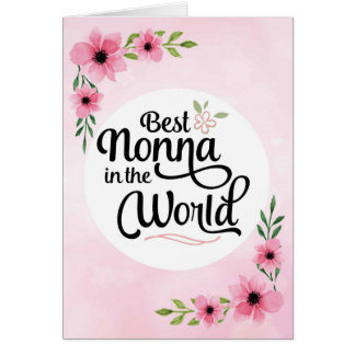 Nonna Birthday - Best Nonna in the World w/Flowers Card