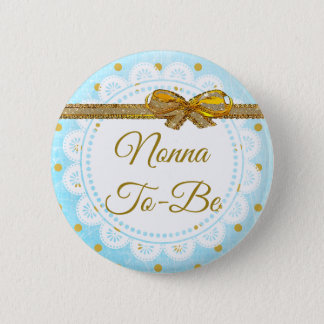 Nonna To Be Baby Shower Blue & Gold Button