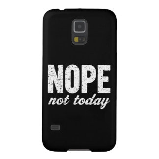 Nope Not Today Grunge Effect Cases For Galaxy S5