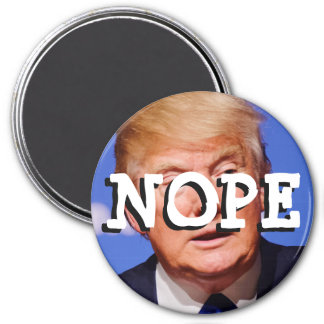 Nope to Donald Trump Button Magnet