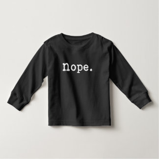 Nope Toddler T-Shirt