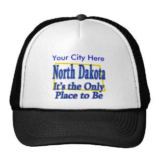 Norh Dakota  It's the Only Place to Be Cap