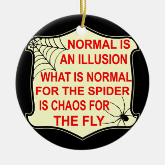 Normal Is An Illusion What Is Normal To The Spider Christmas Ornament