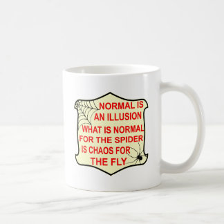 Normal Is An Illusion What Is Normal To The Spider Coffee Mug