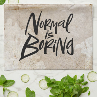 Normal Is Boring Black Modern Lettering Grunge Tea Towel