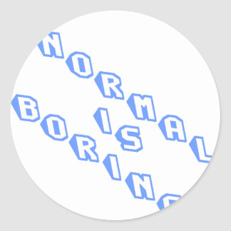 normal-is-boring-slice.png round sticker