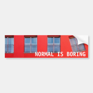 Normal is Boring Sticker Bumper Sticker