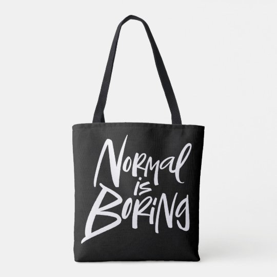 Normal Is Boring White Lettering on Black Tote