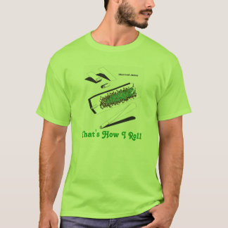 normal-joint, That's How I Roll T-Shirt