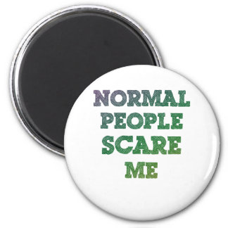 Normal People Scare Me 6 Cm Round Magnet