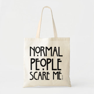 Normal People Scare Me - A Trendy Bag