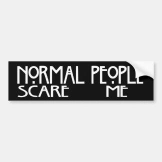 Normal People Scare Me - Black Bumpersticker Bumper Sticker