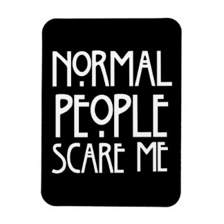 Normal People Scare Me Flexible Magnets