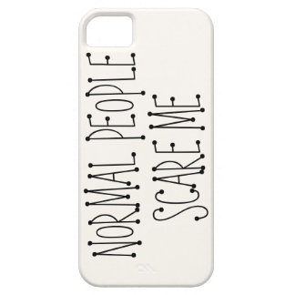 Normal people scare me. iPhone 5 covers