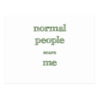 Normal People Scare Me Post Card