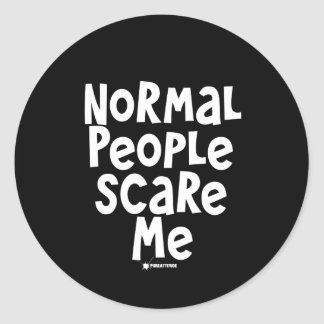 Normal People Scare Me Stickers