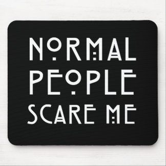 Normal People Scare Me - White Mouse Mat