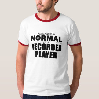 Normal Recorder Player T-Shirt