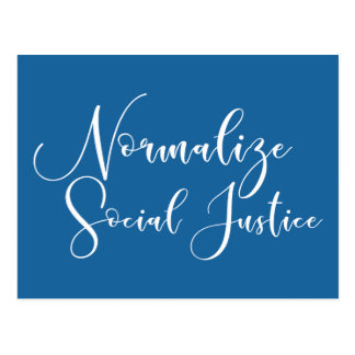 """""""Normalize Social Justice"""" in White Script on Blue Postcard"""
