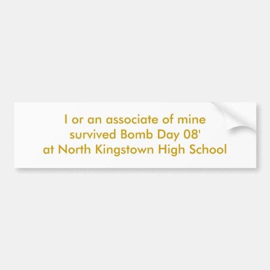 North Kingstown Bomb Day 08' Bumper Sticker. Bumper Sticker