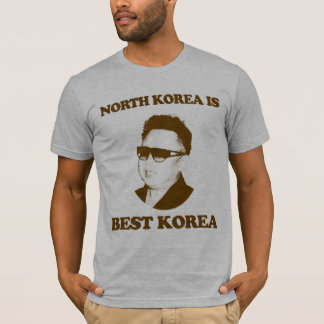 North Korea is best Korea T-Shirt