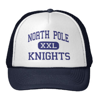 North Pole Knights Middle North Pole Alaska Trucker Hats