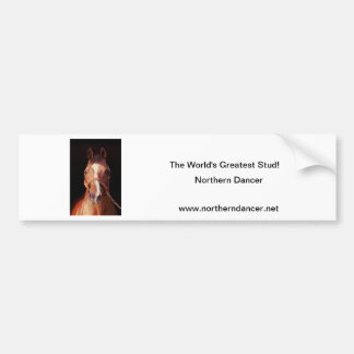 Northern Dancer...World's Greatest Stallion Bumper Sticker